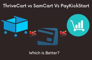 ThriveCart vs SamCart vs PayKickStart